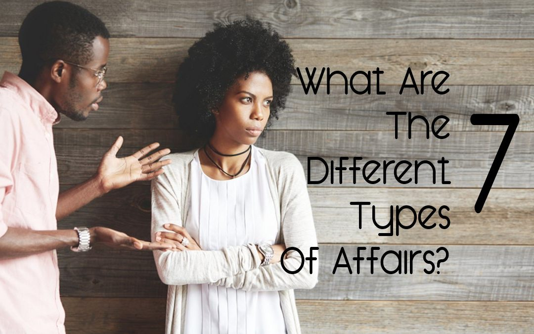 What Are The Different Types Of Affairs?
